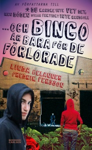 """""""Och bingo är bara för de förlorade"""" av Linda Belanner och Fredrik Persson"""
