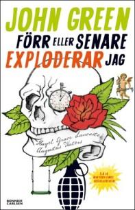 Boken Förr eller senare exploderar jag av John Green