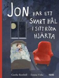 Boken Jon har ett svart hål i sitt röda hjärta av Grethe Rottböll