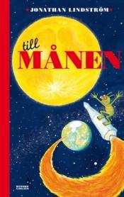 Boken Till månen av Jonathan Lindström