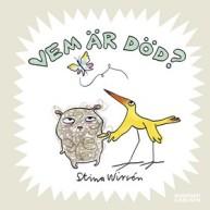 Boken Vem är död? av Stina Wirsén
