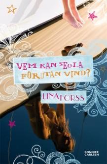 Boken Vem kan segla förutan vind? av Lina Forss